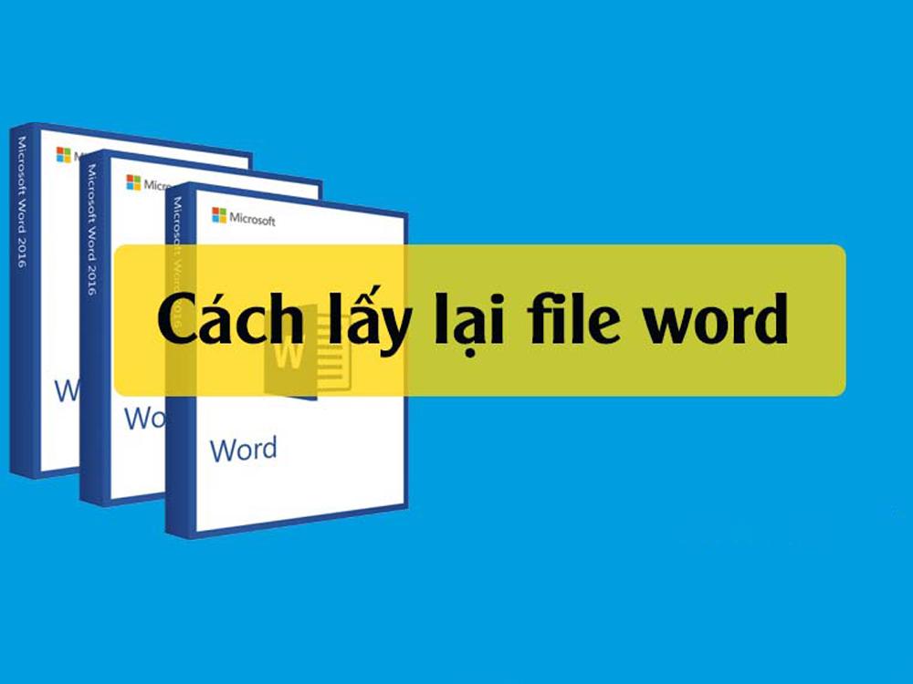 [TIP] Cách lấy lại file Word chưa lưu, không còn nỗi lo file đột nhiên
