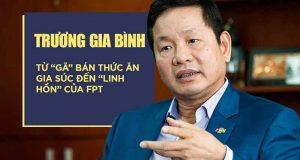 Trương Gia Bình là ai – Tiểu sử và sự nghiệp của CEO FPT