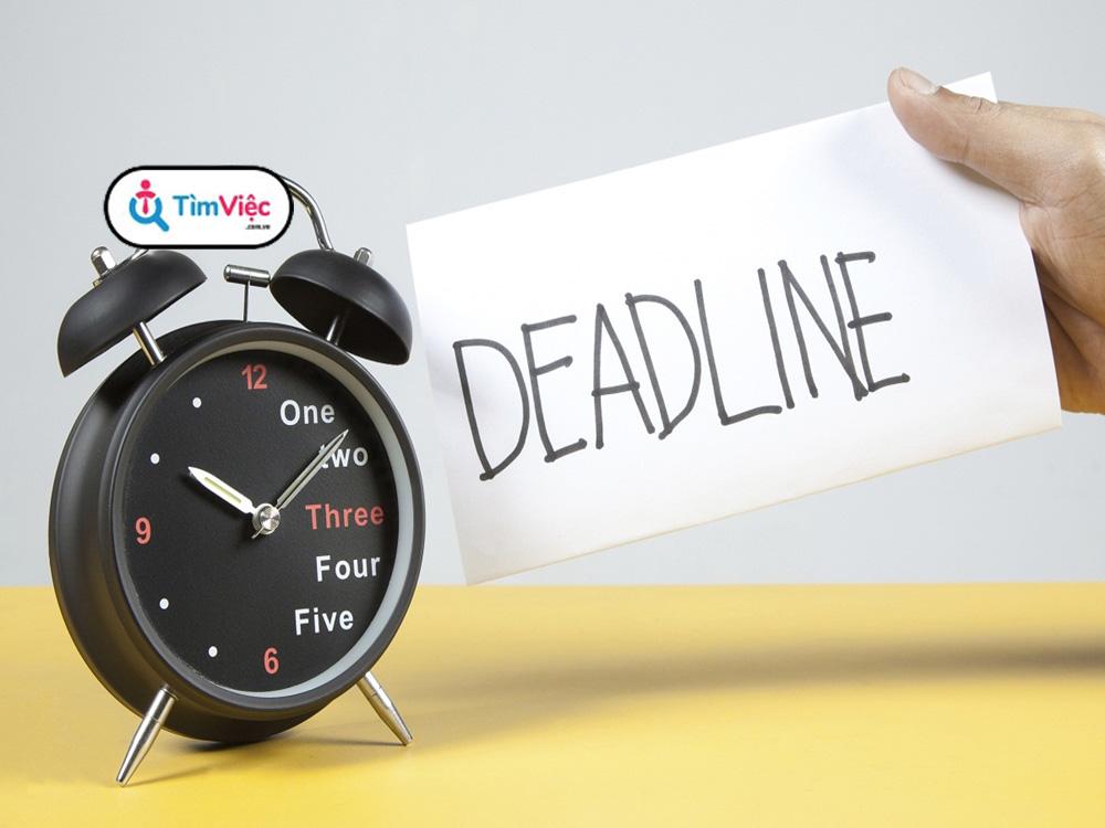 Deadline là gì và những bí quyết hay để không bị deadline
