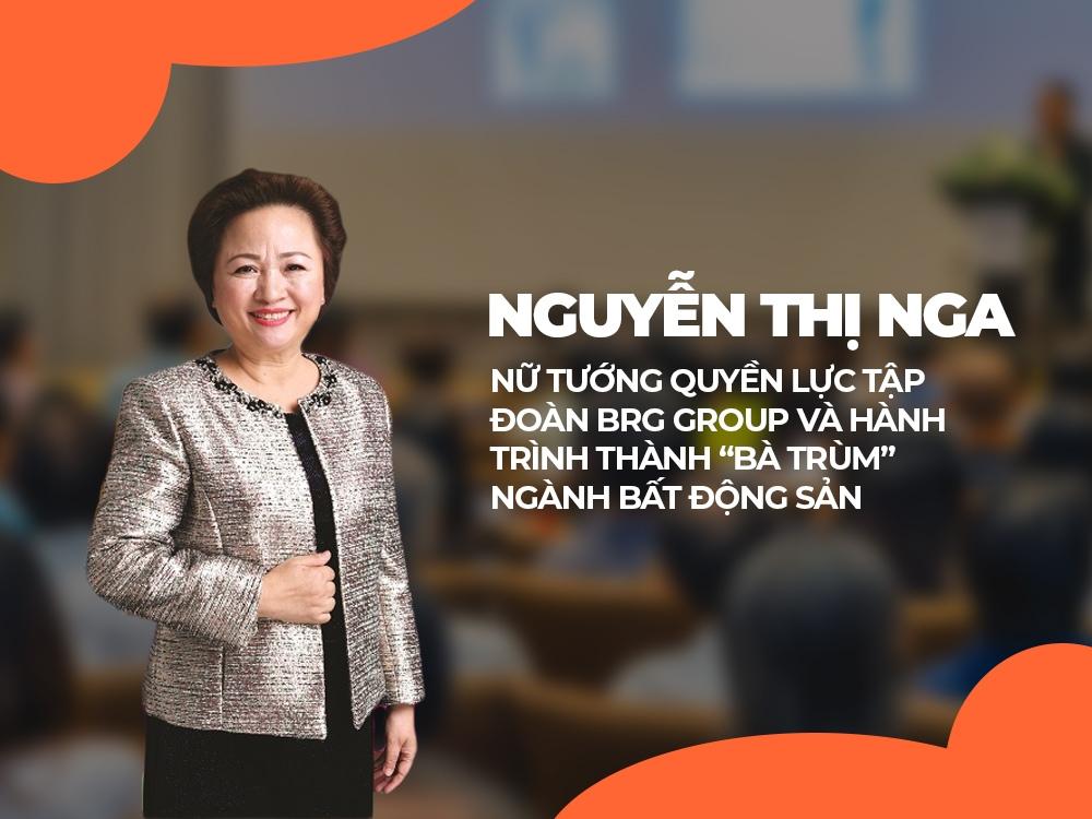 Khám phá cuộc đời bà Nguyễn Thị Nga - Chủ tịch Tập đoàn BRG