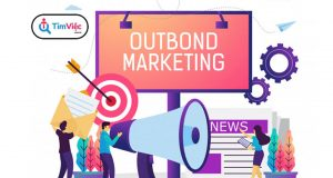Outbound Marketing là gì? Các hình thức Outbound Marketing phổ biến
